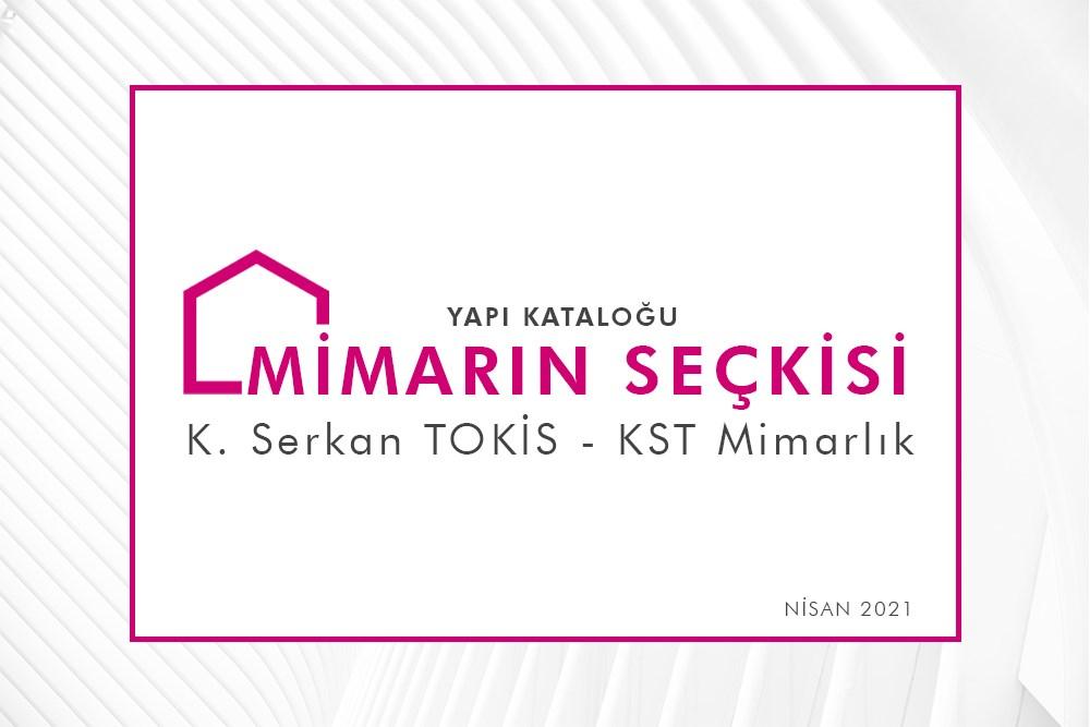 Mimarın Seçkisi 01 | K. Serkan TOKİS - KST Mimarlık