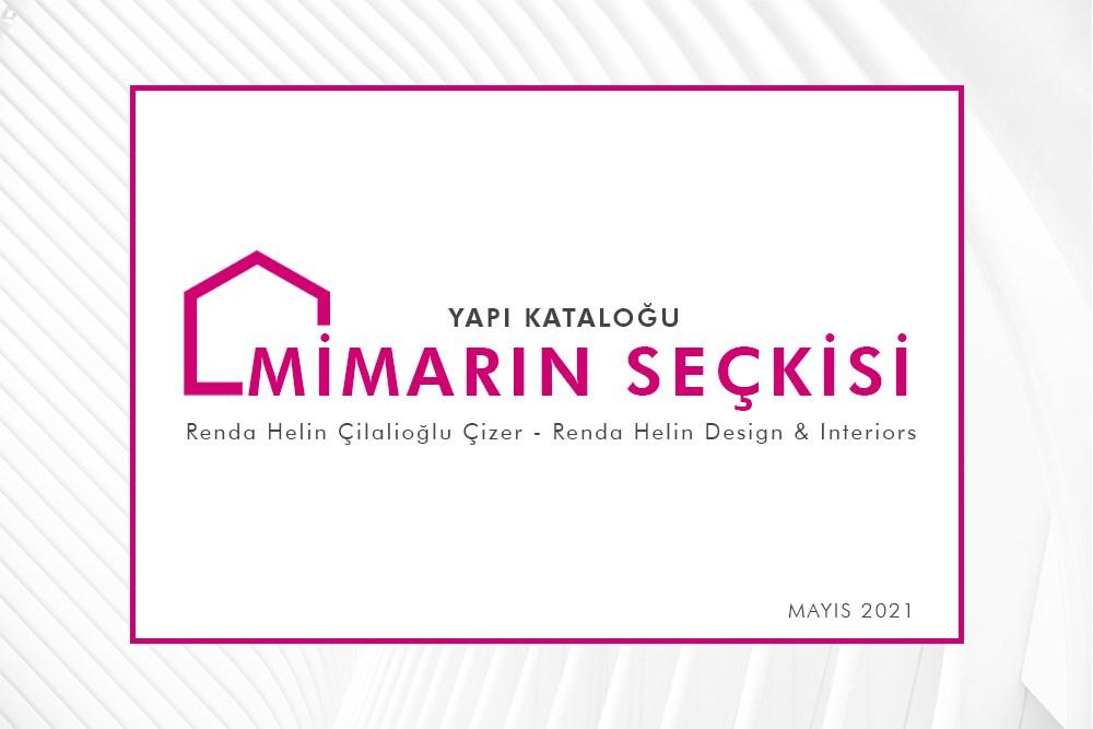 Mimarın Seçkisi 02 | Renda Helin Çilalioğlu Çizer - Renda Helin Design & Interiors