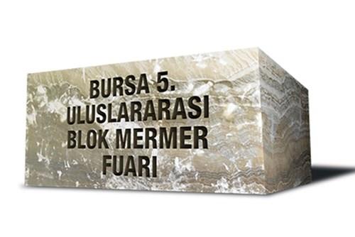 Bursa 5. Uluslararası Blok Mermer Fuarı