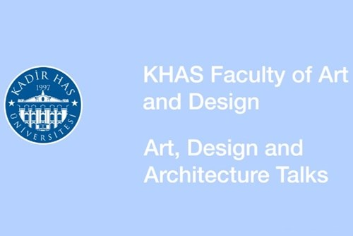 KHAS Sanat, Tasarım ve Mimarlık Konuşmaları - Murat Tabanlıoğlu