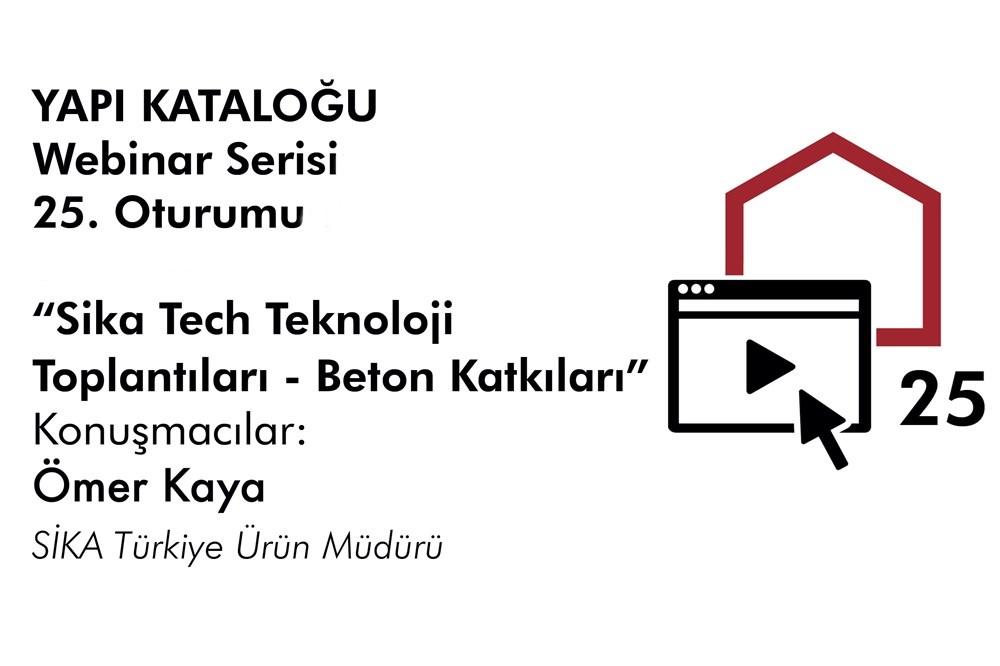 Yapı Kataloğu Webinarları -25- Sika Tech Teknoloji Toplantıları