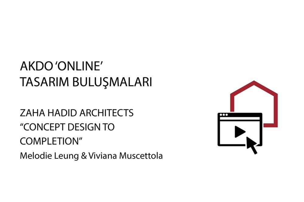 AKDO Tasarım Buluşmaları |Melodie Leung & Viviana  Muscettola - Zaha Hadid Architects