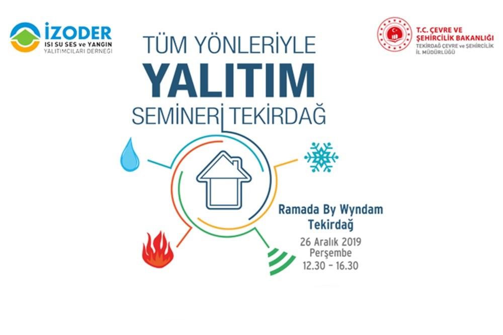 """""""Tüm Yönleri ile Yalıtım Semineri"""" Aralık'ta Tekirdağ'da Düzenleniyor"""