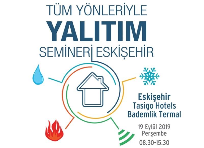 12. Yalıtım Semineri 19 Eylül'de  Eskişehir'de Düzenleniyor
