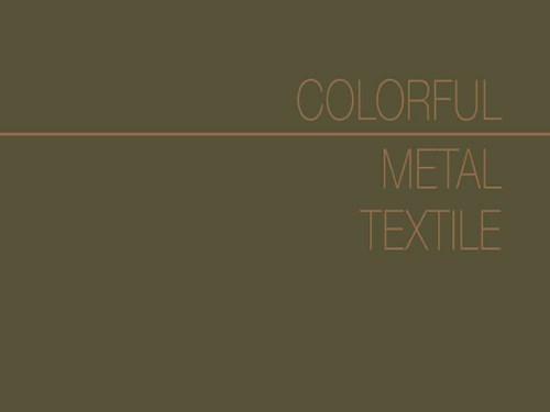 Colorful-Metal-Textile Collection Catalog